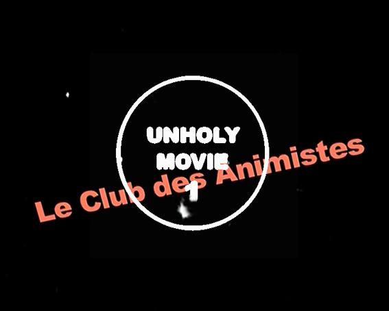 UNHOLY MOVIE – short cut #1