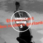 UNHOLY MOVIE – Short cut #3