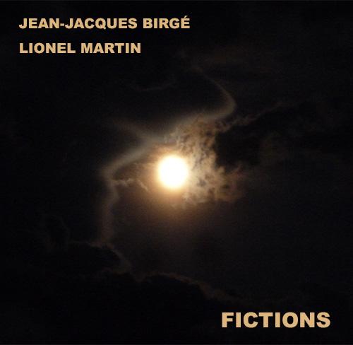 Fictions par Jean-Jacques Birgé et Lionel Martin